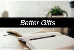 Sermon Series: Better Gifts