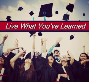 Live What You've Learned