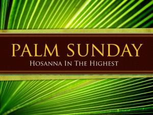Palm Sunday - Hosanna in the Hightest